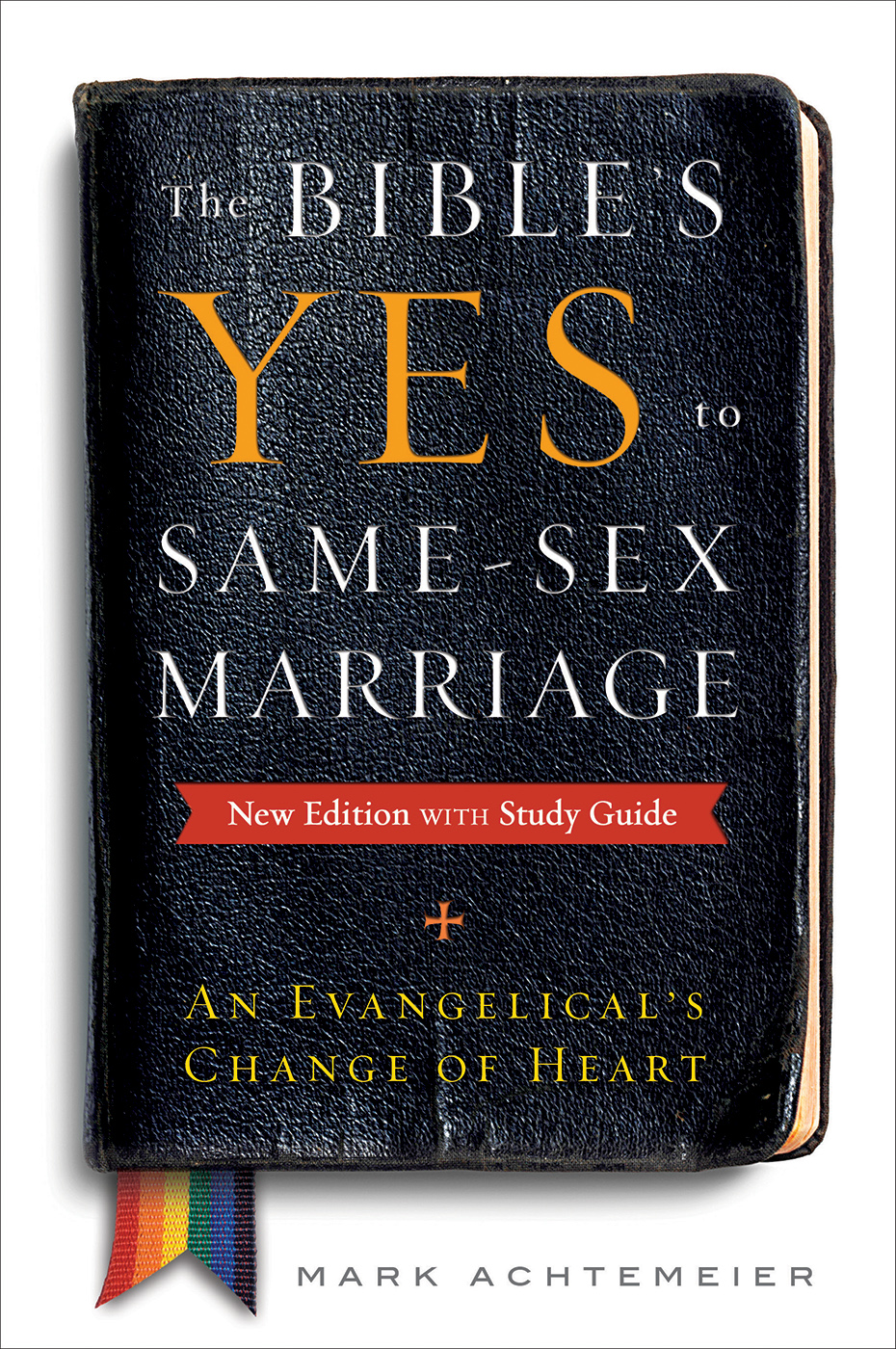 The Bible's Yes to Same-Sex Marriage: New Edition with Study Guide