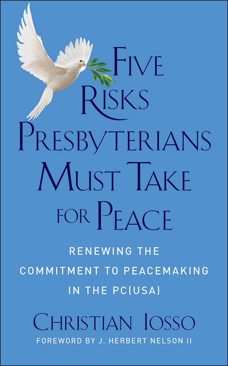 Five Risks Presbyterians Must Take for Peace