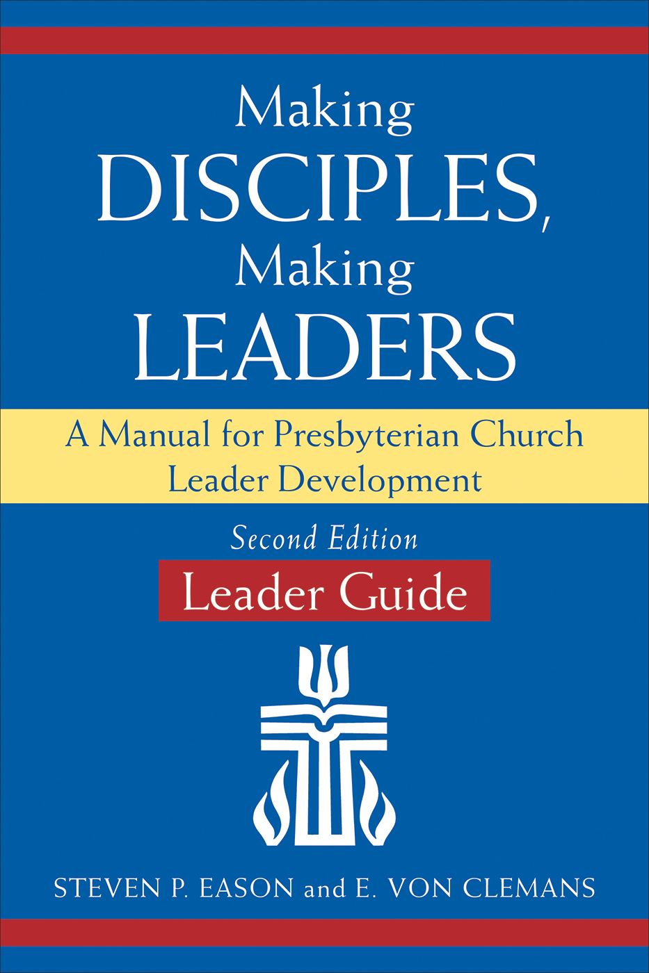 Making Disciples, Making Leaders--Leader Guide, Second Edition