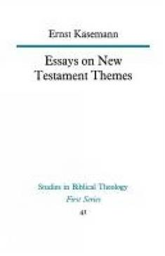 ernst ksemann essays on new testament themes Histories - new testament and early christianity  essays on new testament themes, by ernst kasemann,  a noted scholar's essays surveying the history of.