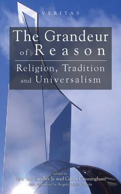 Grandeur of Reason: Religion, Tradition and Universalism