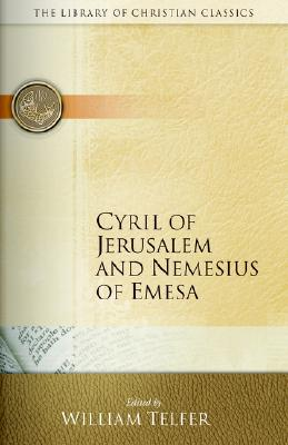 Cyril of Jerusalem and Nemesius of Emesa
