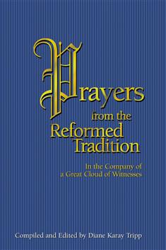 Prayers from the Reformed Tradition