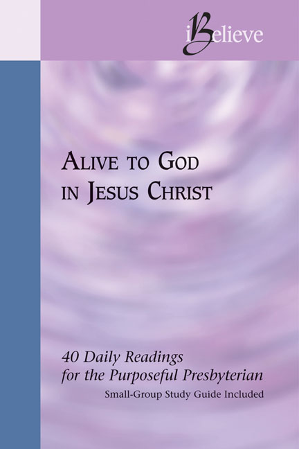 Alive to God in Jesus Christ