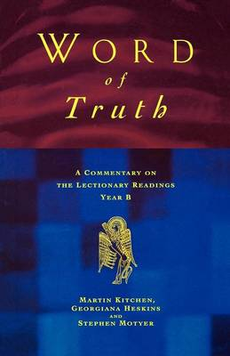 Word of Truth: A Commentary on the Lectionary Readings, Year B
