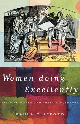 Women Doing Excellently: Biblical Women and Their Successors