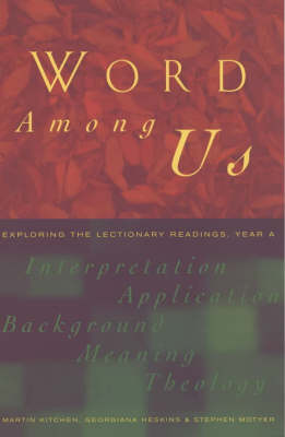 Word Among Us: Insights into the Lectionary Readings, Year A