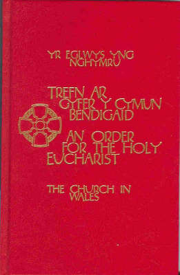 The Church in Wales - An Order for the Holy Eucharist Altar Edition