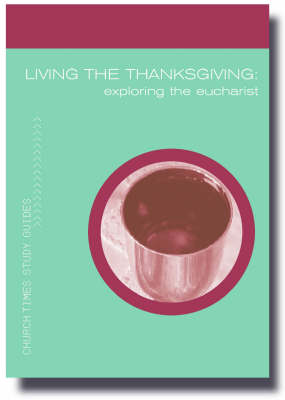 Living the Thanksgiving: Exploring the Eucharist