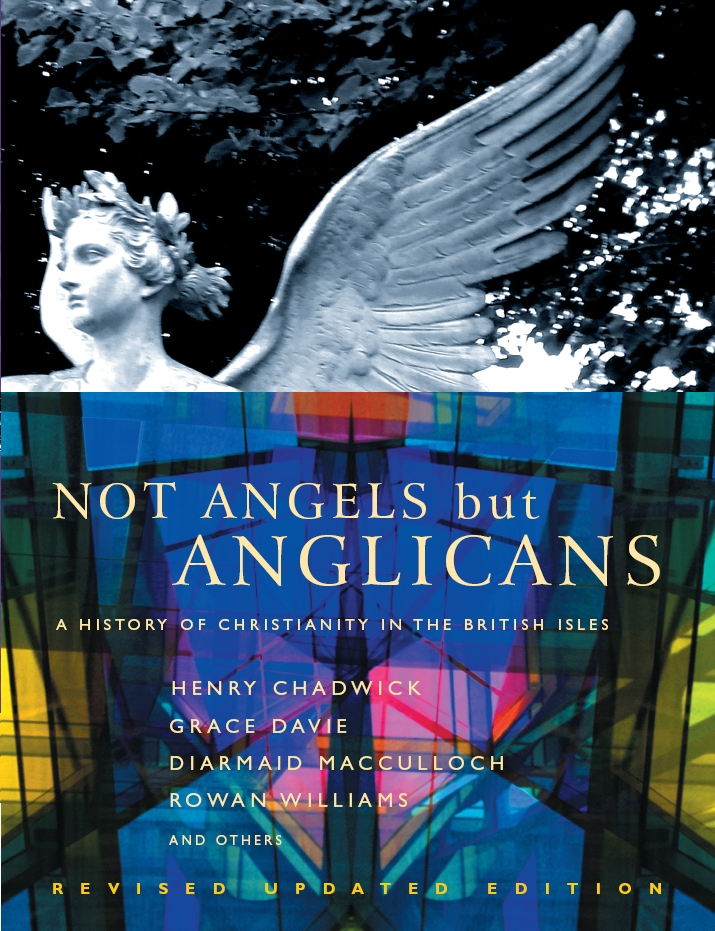 Not Angels But Anglicans: An Illustrated History of Christianity in the British Isles